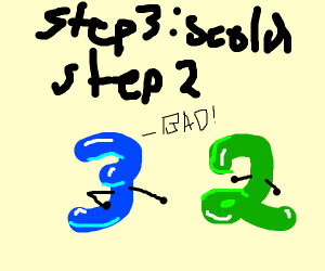 """Step 2, Scold Step 1"""