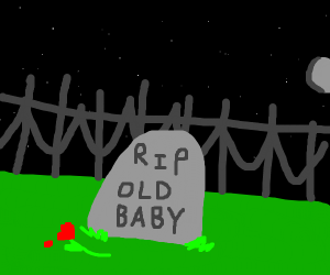 Rest In Piece: Old Baby