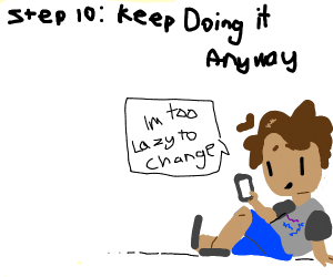 Step 9: regret intense procrastanating