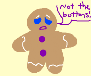 """Not the buttons!"" - Gingy"