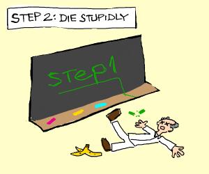 "Step 1: ""And I oop-"""