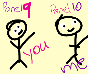 I'm panel 9 so you are panel 10