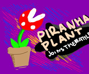PIRAHNA PLANT IN SMASH