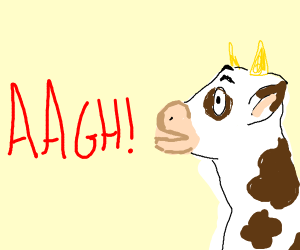 "The cow goes, ""aagh!"""