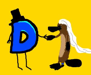 D'ception D marries a platypus!