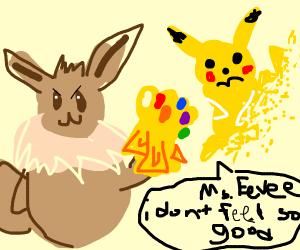 Eevee with infinity gauntlet dusts pikachu