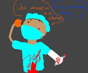 Surgeon eating an Orange