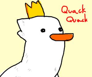 Duck with Crown go ''Quack Quack''