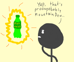 Probably Mountain Dew