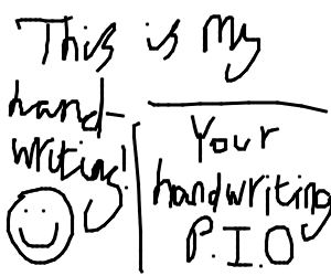 your handwriting (PI0)