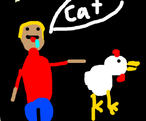 Man thinks chicken is a cat