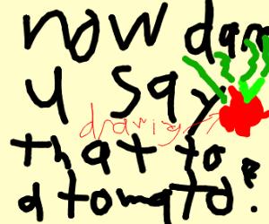 lumpy sentient tomato