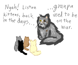 "Old warrior cat goes ""nyah!"""