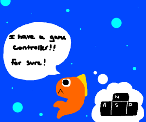 a fish claiming he has a game controller