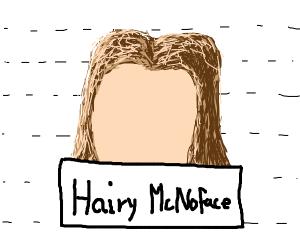 he has hair but he has no face.