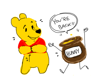 And honey waited for Winnie the poo...