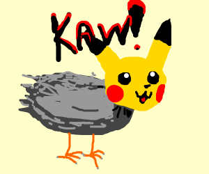 Pikachu Bird says Kaw!