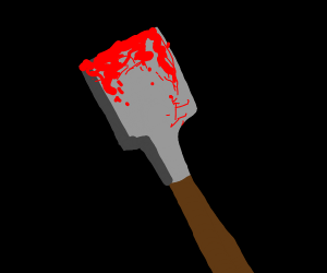Bloody shovel