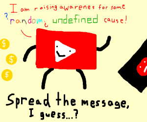 YoutTube (Spread the message?)