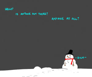 A Sad and Lonely Snowman