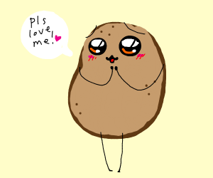adorable potato wants to be loved