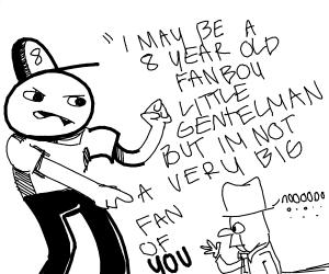 8 years old fanboy threatens little gentelman