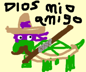 Mexican Donatello gets on all fours and says