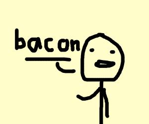 man says bacon