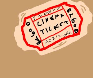 i dunno man like a movie ticket??