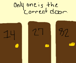Three mystery doors, only one's the right way