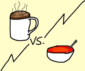 Coffee vs. Soup
