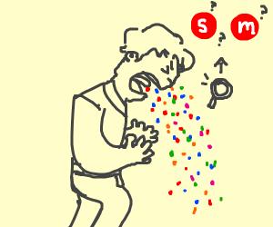 vomiting Skittles or M&Ms