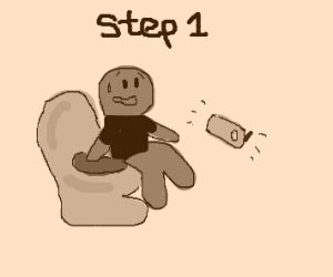 Step 1: Run out of toilet paper