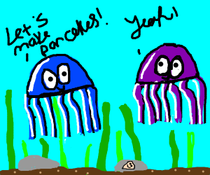 Two jellyfish talk about pancakes