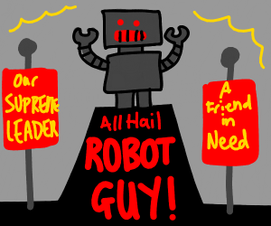 ALL HAIL ROBOT GUY