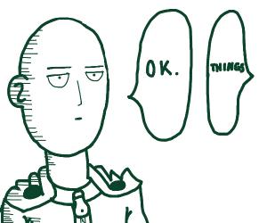 Person saying things to Saitama
