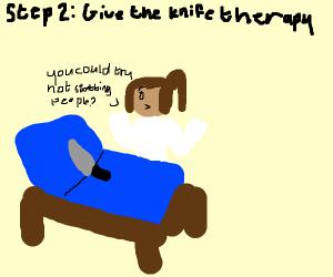 Step 1: Grab a knife