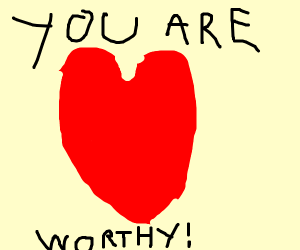 You are not worthy of love.