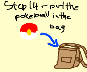 Step 13:but where do you put the pokeball? ;)