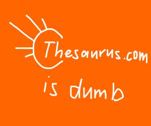 thesaurus.com is dumb