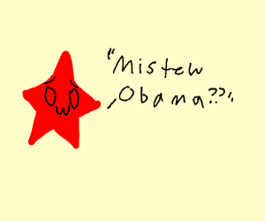 "red star saying ""Mistew Obama??"""