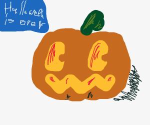 Drac-O-Lantern says that Halloween is over.