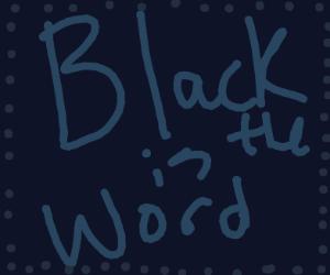 Black. Just black.