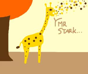 Giraffe says mr. stark, turns to dust