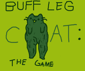 Buff Leg Cat: The Game!