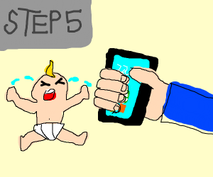 Step 5: steal a phone from a baby