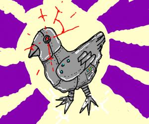 Robotic, evil pigeon.