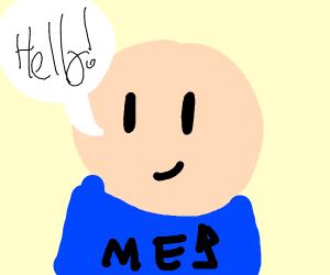 me saying hello