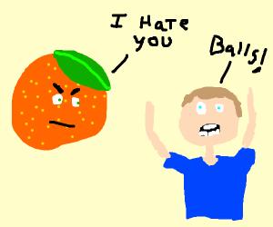 Orange thinks someone is annoying. Ironic!