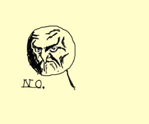 No. Meme face